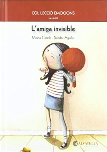 Lamiga invisible: Emocions 1 (La mort): Amazon.es: Mireia Canals Botines: Libros