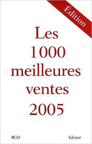 Amazon Fr Edition Les 1000 Meilleures Ventes 2005 Bclf