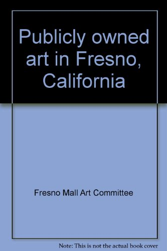 Publicly owned art in Fresno, - Mall California Fresno