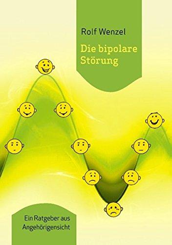 Die bipolare Störung: Ein Ratgeber aus Angehörigensicht