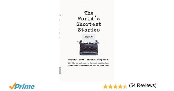 World's Shortest Stories: Murder. Love. Horror. Suspense. All This ...