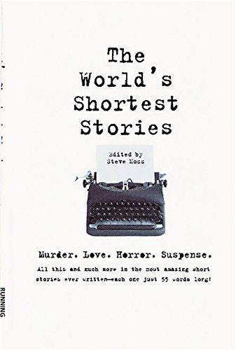 World's Shortest Stories: Murder. Love. Horror. Suspense. All This ...