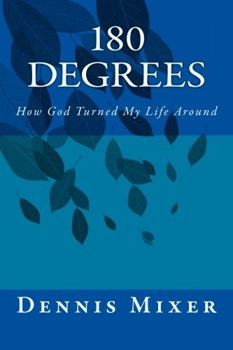 180 Degrees: How God Turned My Life Around