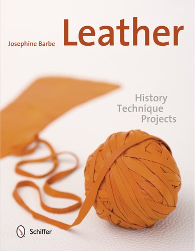 Leather: History, Technique, Projects by Schiffer Publishing, Ltd.