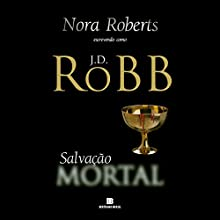 Salvação mortal [Salvation in Death] Audiobook by J. D. Robb Narrated by Luciane Romanovski