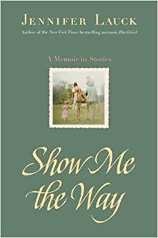Book Show Me the Way: A Memoir in Stories