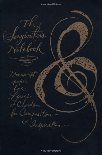 The Songwriter's Notebook: Manuscript Paper for Lyrics & Chords, for Composition & Inspiration (Parchment Journals)
