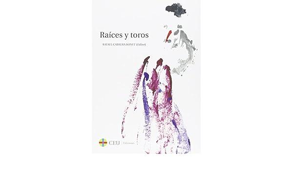 Raíces y toros: 9 (Tauromaquia): Amazon.es: Cabrera Bonet, Rafael: Libros