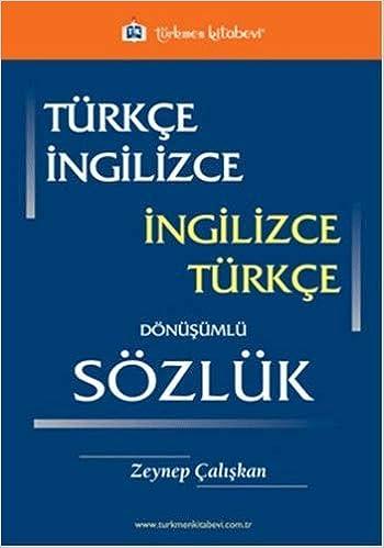 Turkce - Ingilizce / Ingilizce - Turkce Donusumlu Sozluk: Zeynep Caliskan:  9786054259786: Amazon.com: Books