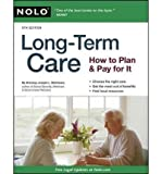 [(Long-Term Care: How to Plan and Pay for It )] [Author: Attorney Joseph L Matthews] [Nov-2010]