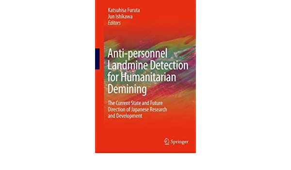 Anti-personnel Landmine Detection for Humanitarian Demining: The Current Situation and Future Direction for Japanese Research and Development: Amazon.es: ...