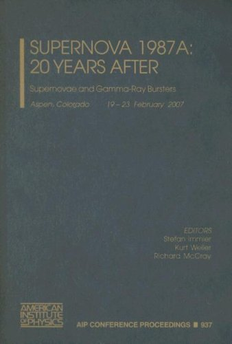 Supernova 1987A: 20 Years After: Supernovae and Gamma-Ray Bursters (AIP Conference Proceedings / Astronomy and Astrophysics) (2007-10-05)