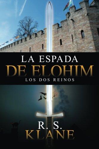 La espada de Elohim: Los dos reinos (Volume 1) (Spanish Edition) ebook
