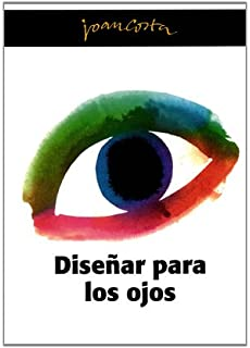 Disenar para los ojos/ Designing for the Eyes (Spanish Edition)