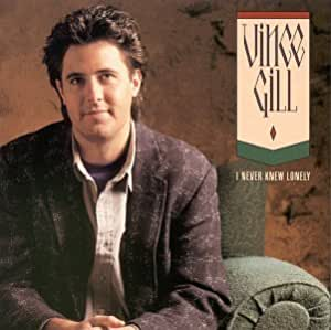 Vince Gill I Never Knew Lonely Amazon Com Music