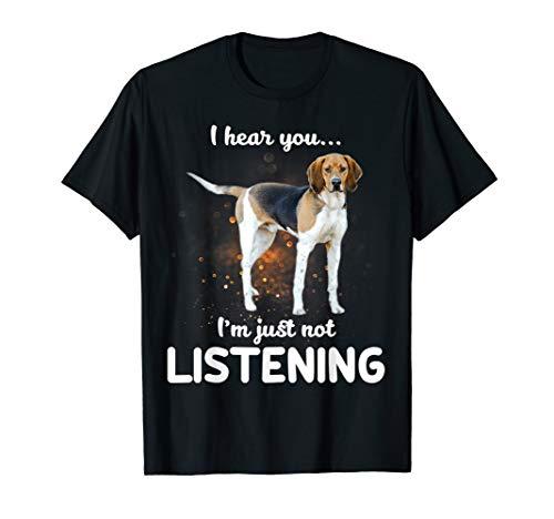 Treeing Walker Coonhound I hear you not listening T-Shirt