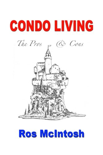 Condo Living: Pros & Cons (Pros And Cons Of Pros And Cons)