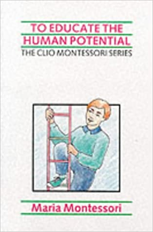 To educate the human potential the clio montessori series maria to educate the human potential the clio montessori series maria montessori 9781851090945 amazon books fandeluxe Images