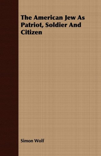 Read Online The American Jew As Patriot, Soldier And Citizen ebook