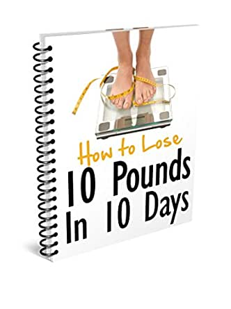 how to lose 10 pounds in 4 days