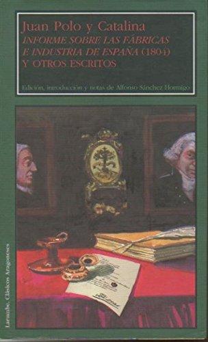INFORME SOBRE LAS FABRICAS E INDUSTRIA DE ESPAÑA 1804 Y OTROS ...