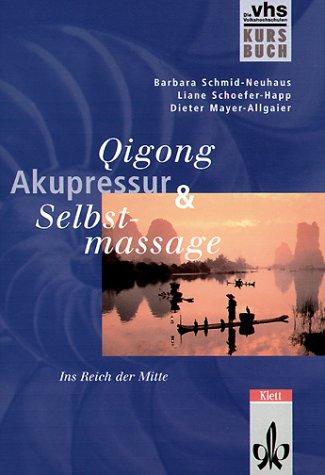 Qigong, Akupressur, Selbstmassage: Ins Reich der Mitte (Kursbuch)