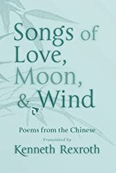 Songs of Love, Moon, & Wind: Poems from the Chinese (New Directions Paperbook)