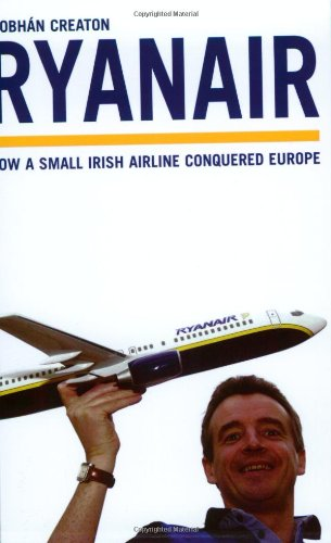 Ryanair  How A Small Irish Airline Conquered Europe