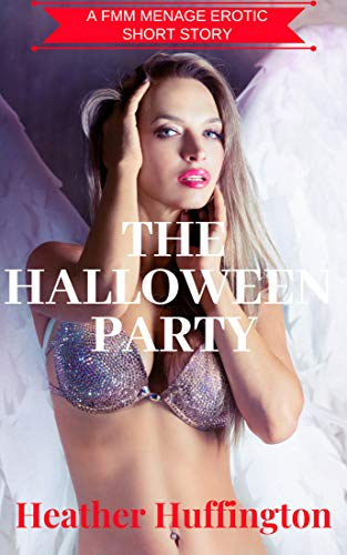 The Halloween Party: A First Time FMM Ménage Short Story
