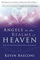 Heaven is real!        Christ has already prepared a place for you to dwell with Him in Heaven. Your heavenly home awaits you!        Angels in the Realms of Heaven: The Reality of Angelic Ministry Today is the third book in the exciti...