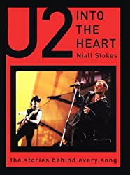 Into the Heart: The Stories Behind Every U2 Song (The Stories Behind Every Song Series)