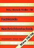 Fachkunde Nachrichtentechnik: Ein Lehrbuch der Elektronik, Fernmelde- und Übertragungstechnik einschließlich des elektrotechnischen Grundwissens