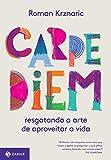 capa de Carpe diem: Resgatando a arte de aproveitar a vida