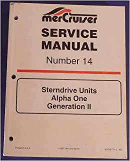 Mercruiser service manual number 14 sterndrive units alpha one mercruiser service manual number 14 sterndrive units alpha one generation ii service department of mercury marine amazon books fandeluxe Images