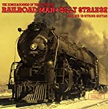 Railroad Man - The Songs & Sounds Of The Steam Era