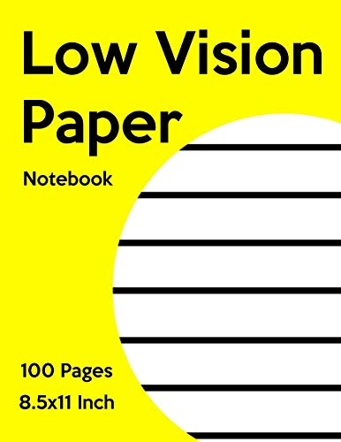 Low Vision Notebook: Bold Line White Paper For Low Vision,Visually Impaired,Great for Students,Work,Writers,School,Note taking (Books For The Visually Impaired)