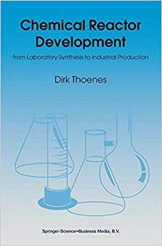 Book Chemical Reactor Development: From Laboratory Synthesis to Industrial Production