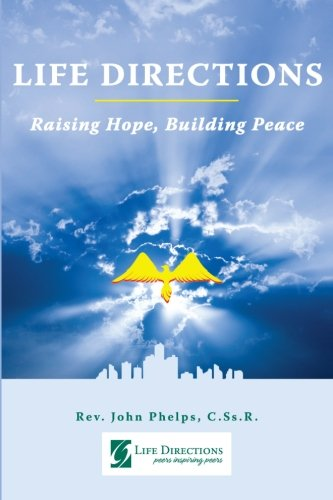 Life Directions: Raising Hope, Building Peace: 40 Years of Peers Inspiring Peers through Forgiving
