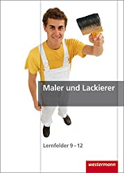 Maler und Lackierer: Lernfelder 9-12: Schülerband, 1. Auflage, 2009