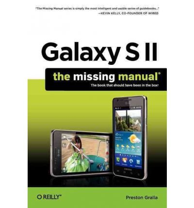 [(Galaxy S II: The Missing Manual )] [Author: Preston Gralla] [Jan-2012] PDF