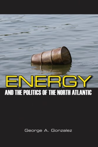Energy and the Politics of the North Atlantic