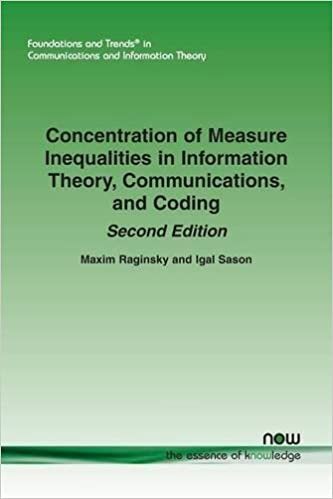 Book Concentration of Measure Inequalities in Information Theory, Communications, and Coding: Second Edition (Foundations and Trends(r) in Communications and Information) by Maxim Raginsky (2014-09-03)
