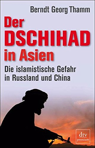 der-dschihad-in-asien-die-islamistische-gefahr-in-russland-und-china-dtv-premium