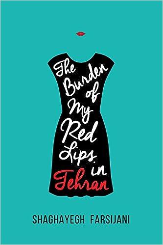 The Burden of My Red Lips in Tehran