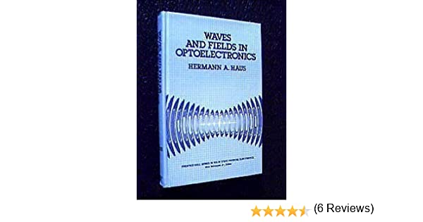 Waves and fields in optoelectronics prentice hall series in solid waves and fields in optoelectronics prentice hall series in solid state physical electronics hermann a haus 9780139460531 amazon books fandeluxe Choice Image