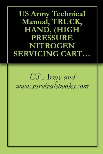 US Army Technical Manual, TRUCK, HAND, (HIGH PRESSURE NITROGEN SERVICING CART), TM 1-1740-204-13&P, 1996