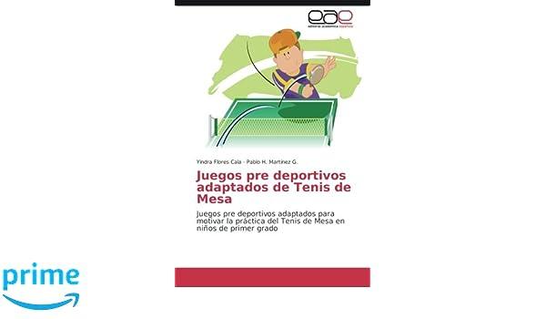 Juegos pre deportivos adaptados de Tenis de Mesa: Juegos pre deportivos adaptados para motivar la práctica del Tenis de Mesa en niños de primer grado ...