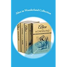 Alice in Wonderland Collection: All Four Books