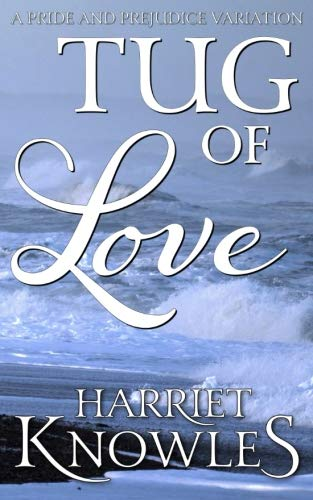 Tug of Love: A Darcy and Elizabeth Pride and Prejudice Variation by CreateSpace Independent Publishing Platform