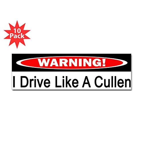CafePress - Warning! I Drive Like A Cullen Sticker (Bumper 10 - 10